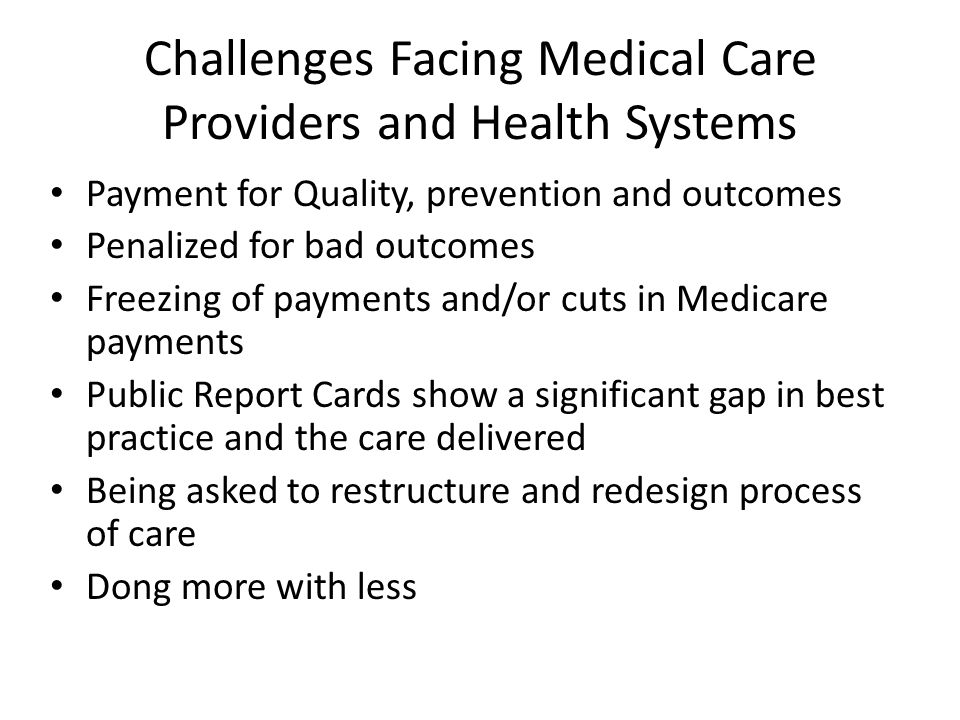 Challenges Facing Medical Care Providers and Health Systems