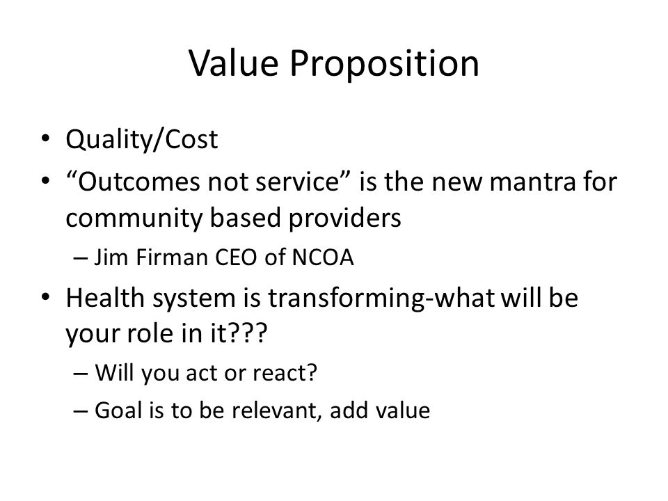 Value Proposition Quality/Cost