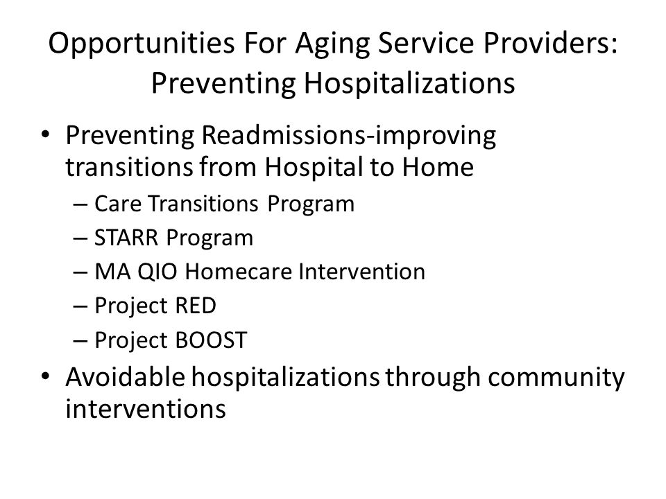 Opportunities For Aging Service Providers: Preventing Hospitalizations