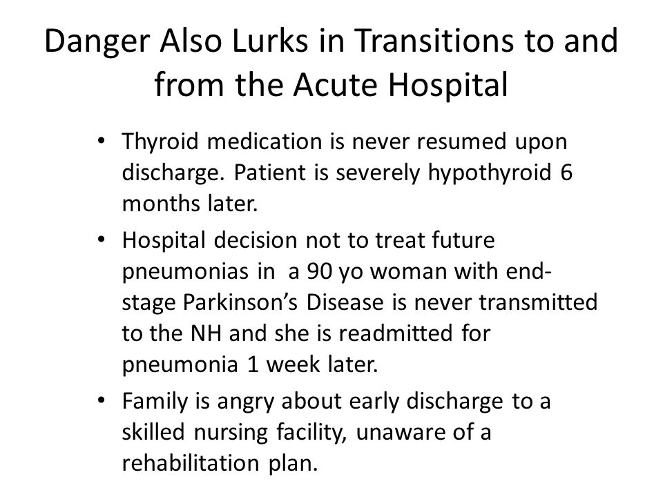 Danger Also Lurks in Transitions to and from the Acute Hospital