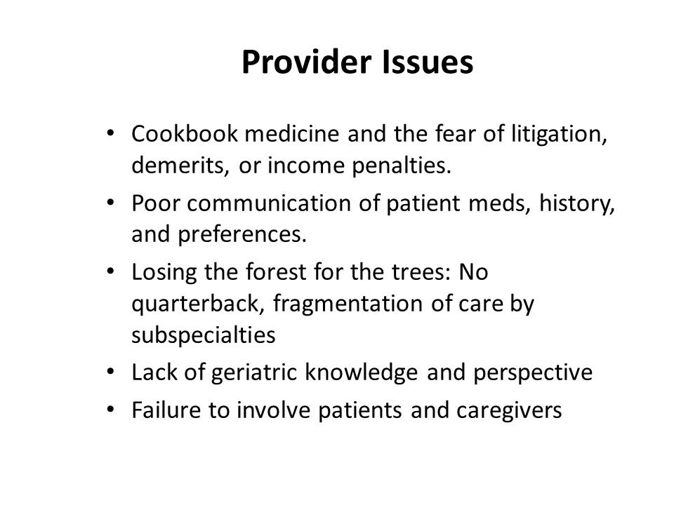 Provider Issues Cookbook medicine and the fear of litigation, demerits, or income penalties.