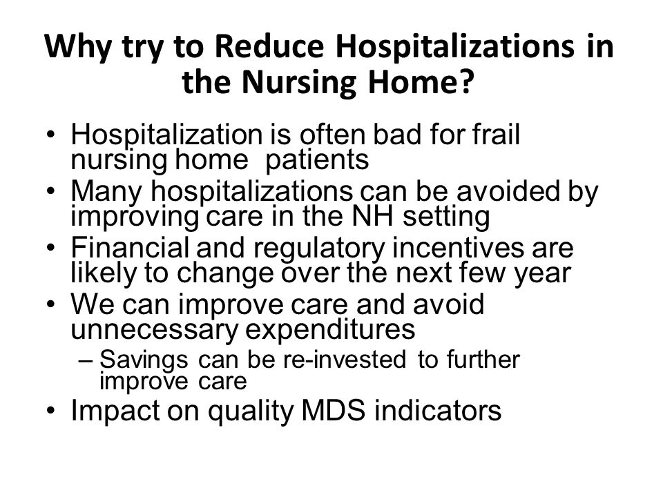 Why try to Reduce Hospitalizations in the Nursing Home