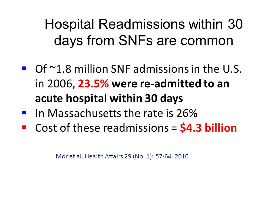 Hospital Readmissions within 30 days from SNFs are common