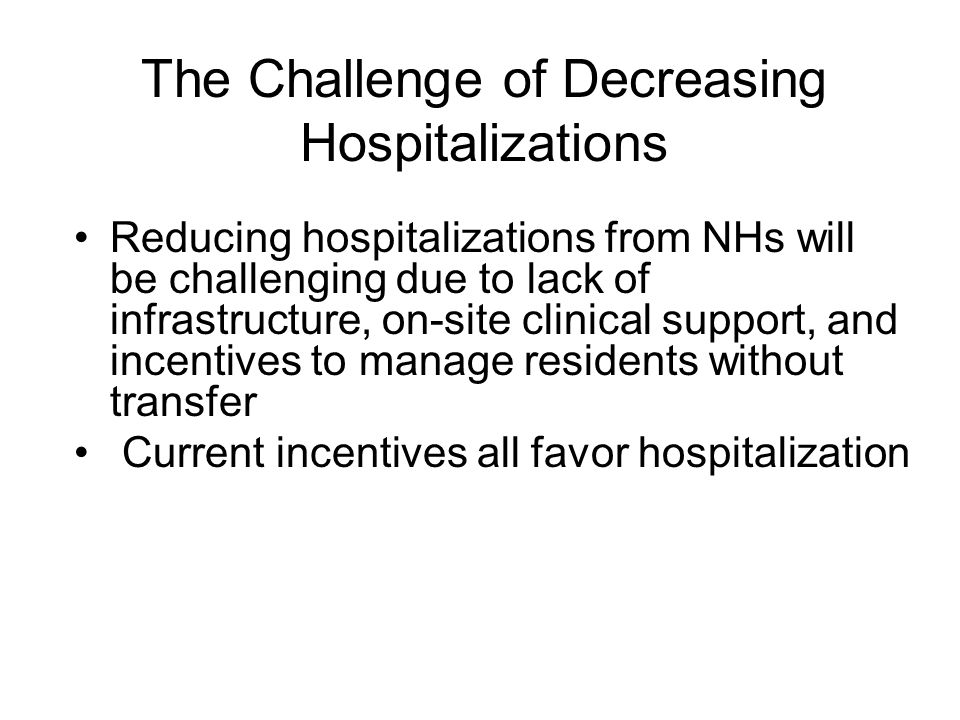 The Challenge of Decreasing Hospitalizations
