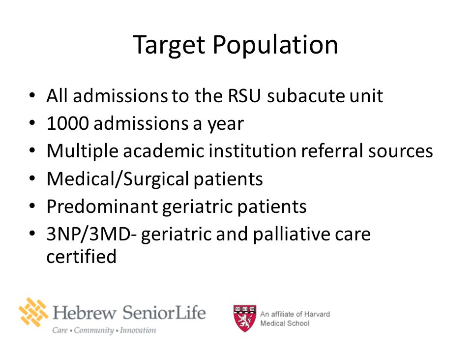 Target Population All admissions to the RSU subacute unit