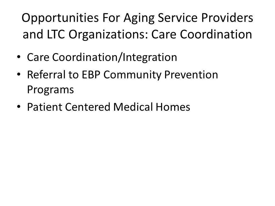Opportunities For Aging Service Providers and LTC Organizations: Care Coordination