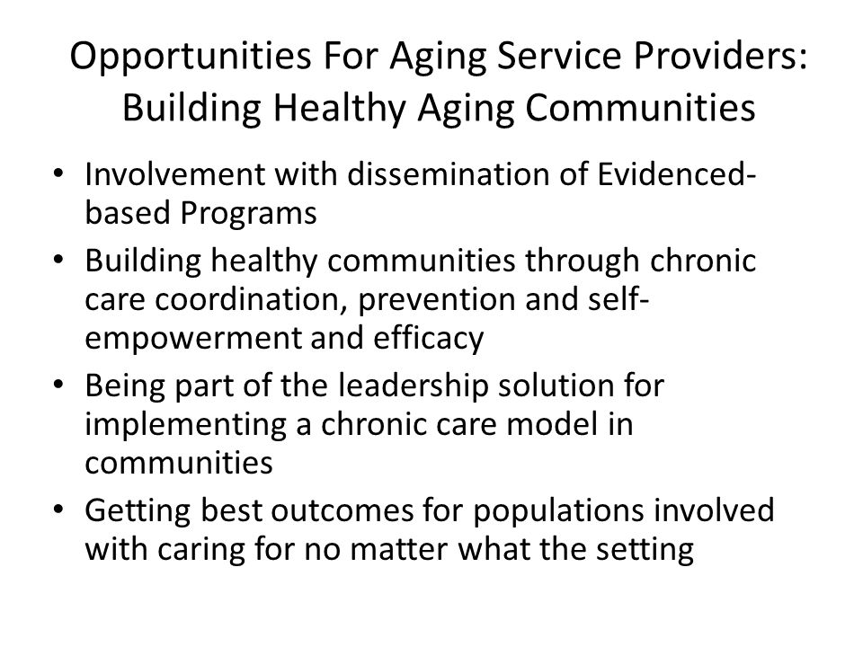 Opportunities For Aging Service Providers: Building Healthy Aging Communities