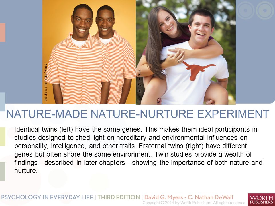 NATURE-MADE NATURE-NURTURE EXPERIMENT