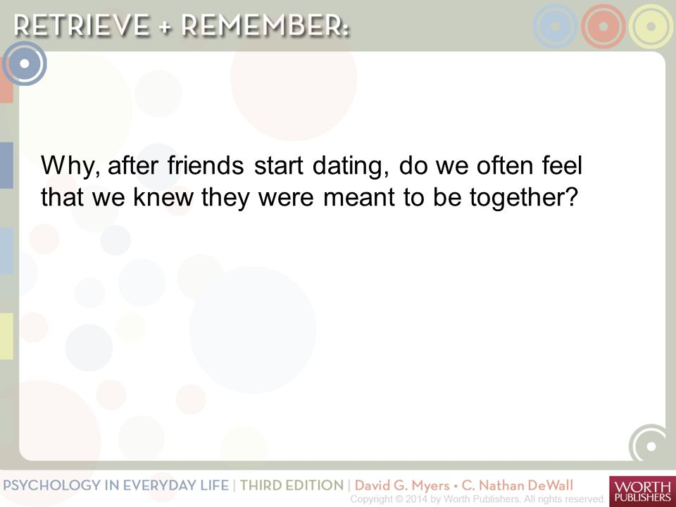 Why, after friends start dating, do we often feel that we knew they were meant to be together