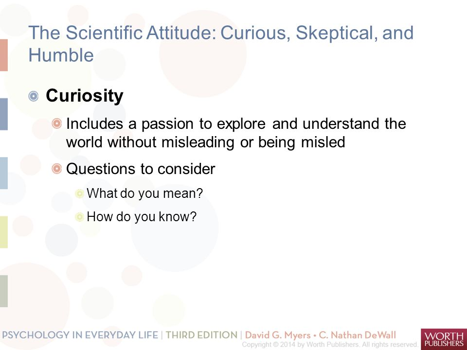 The Scientific Attitude: Curious, Skeptical, and Humble