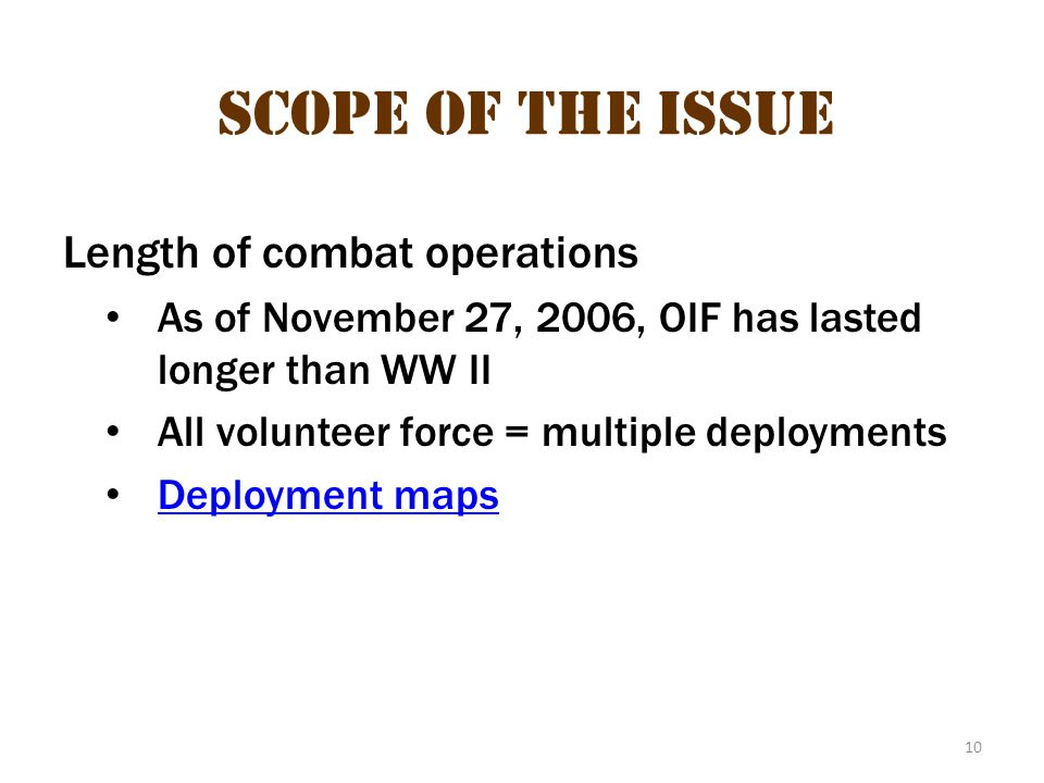 Scope of the Issue Length of combat operations