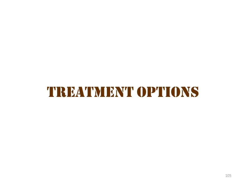 Treatment Options Treatment Options