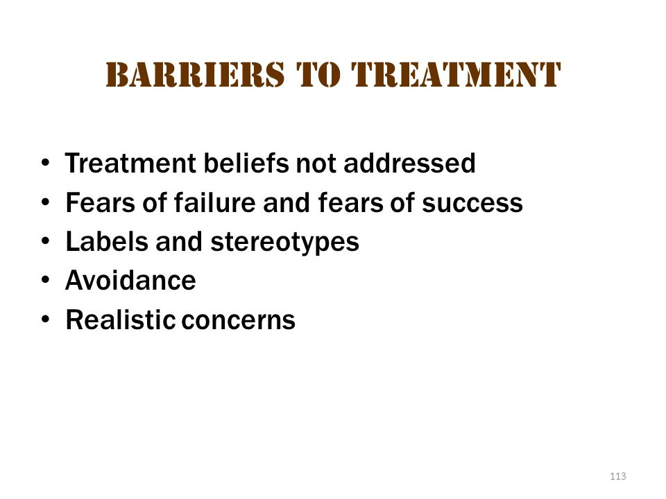 Barriers To Treatment Treatment beliefs not addressed