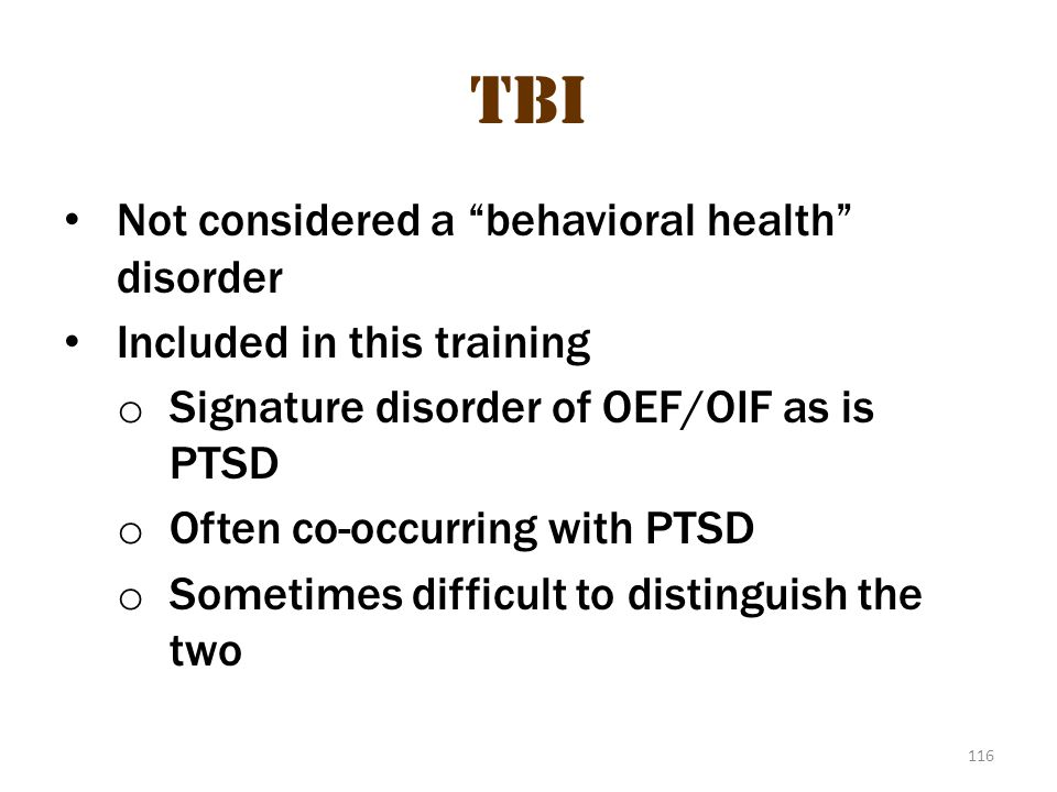 TBI tbi 1 Not considered a behavioral health disorder