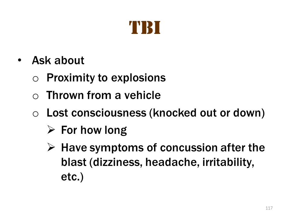 TBI tbi 2 Ask about Proximity to explosions Thrown from a vehicle