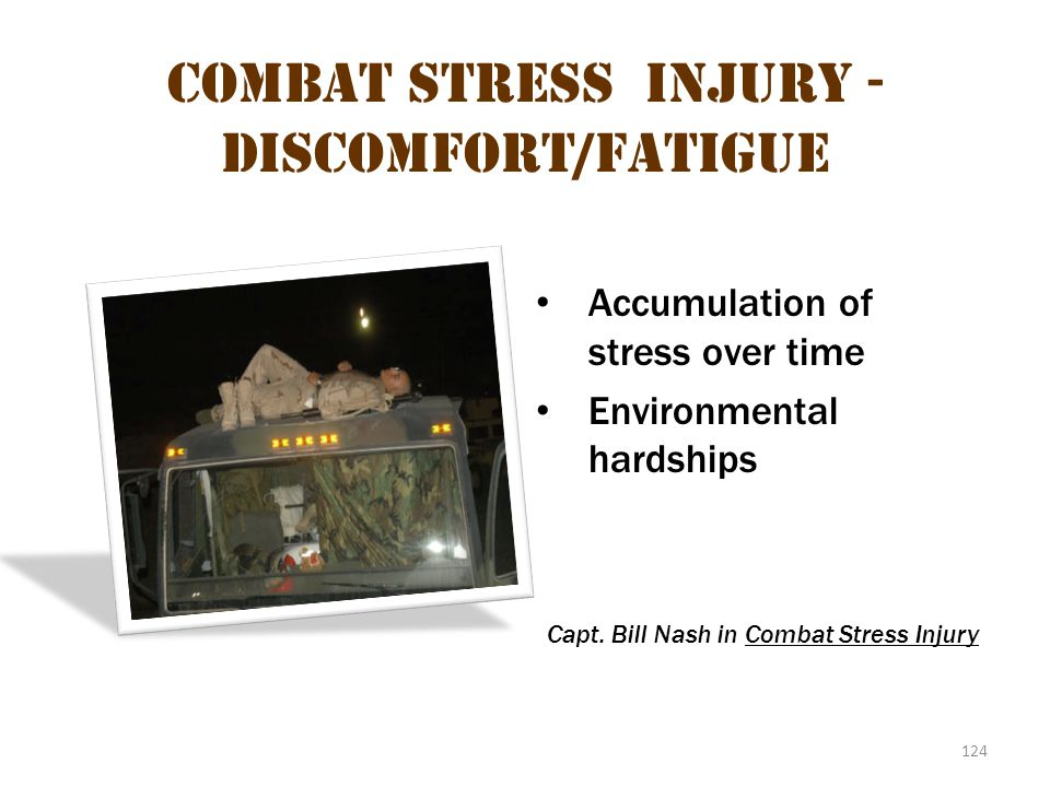 Combat stress injury - Discomfort/fatigue