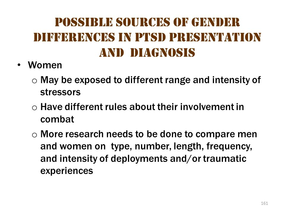 Possible Sources of Gender Differences in PTSD Presentation AND Diagnosis 1