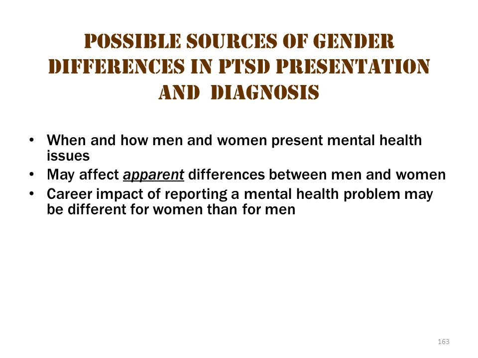 Possible Sources of Gender Differences in PTSD Presentation AND Diagnosis 3