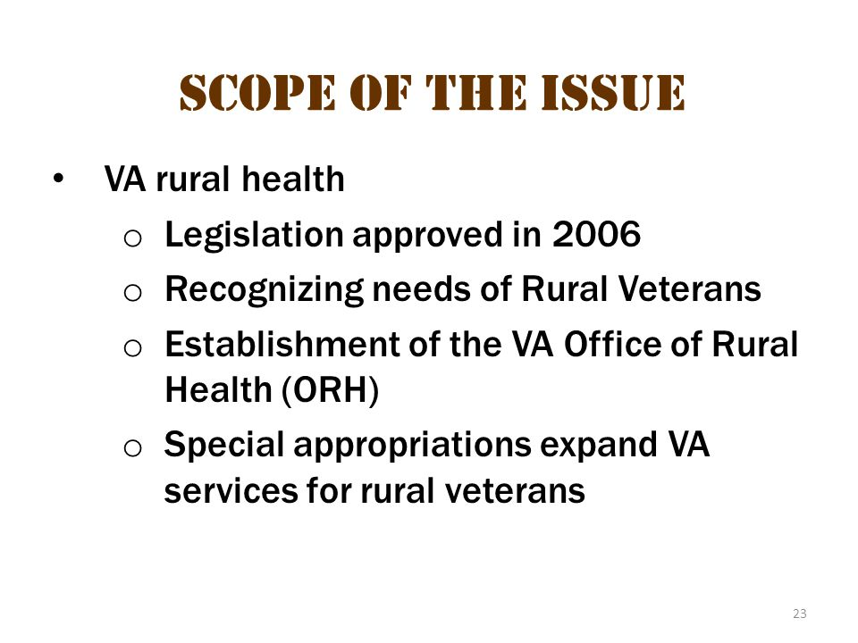 Scope of the issue 13 Scope of the Issue VA rural health