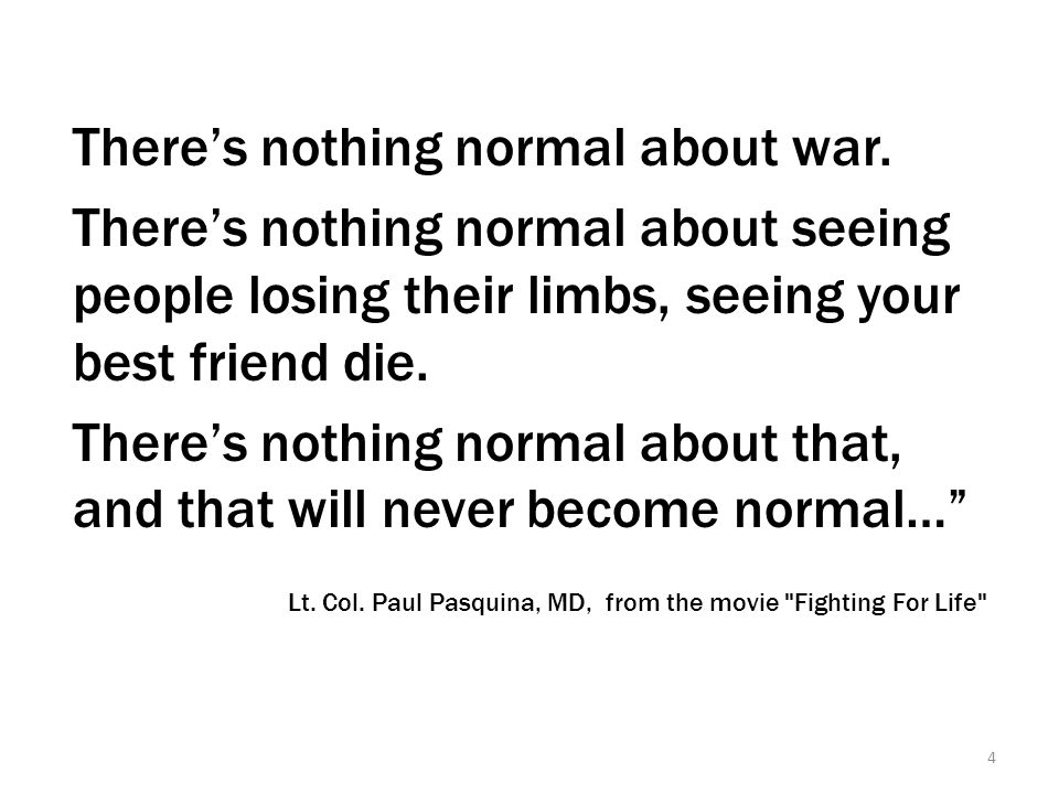 Quote from Lt. Col. Paul Pasquina, MD