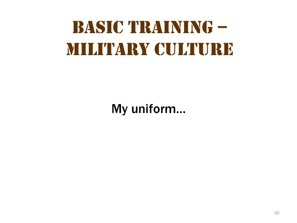 Basic Training – Military Culture 6