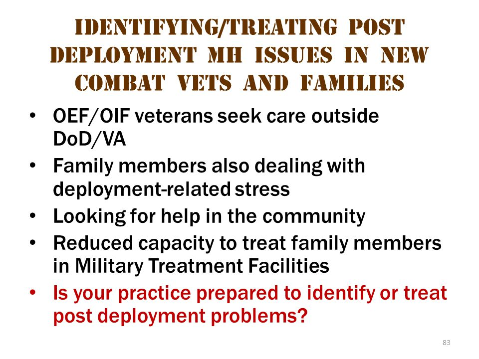Identifying/treating post deployment mh issues in new combat vets and families