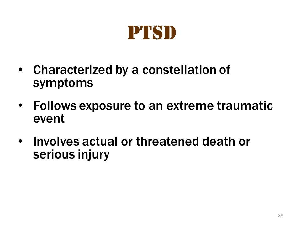 PTSD PTSD 1 Characterized by a constellation of symptoms
