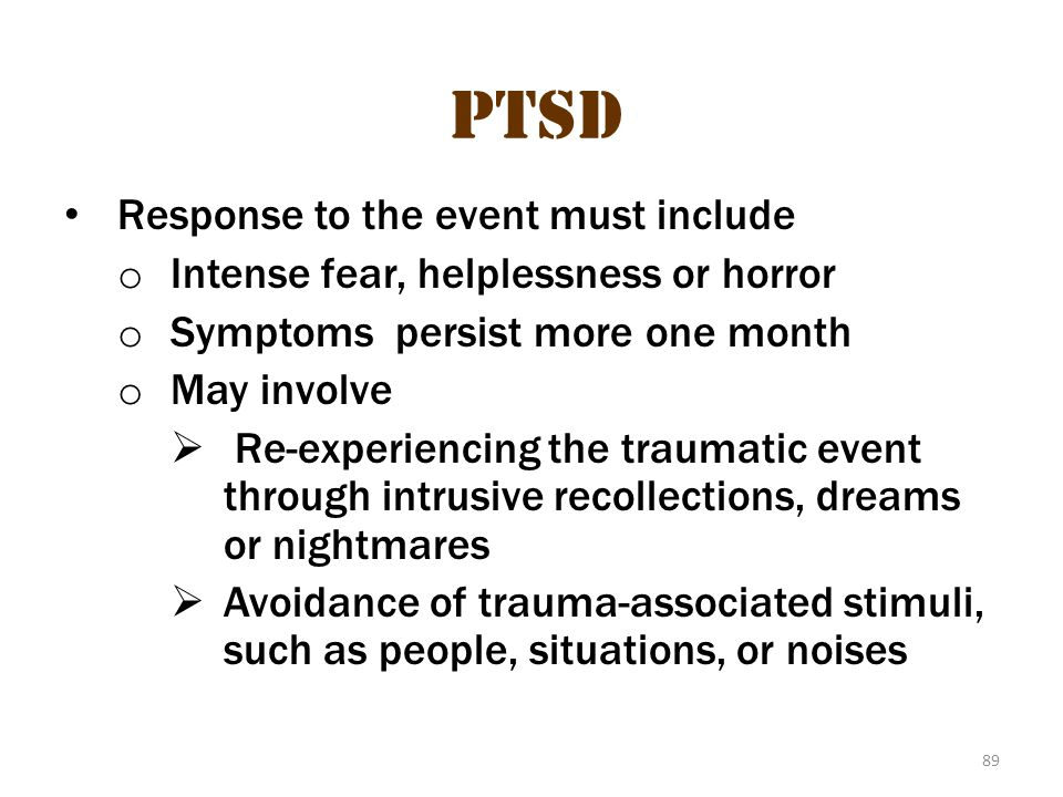 PTSD PTSD 2 Response to the event must include