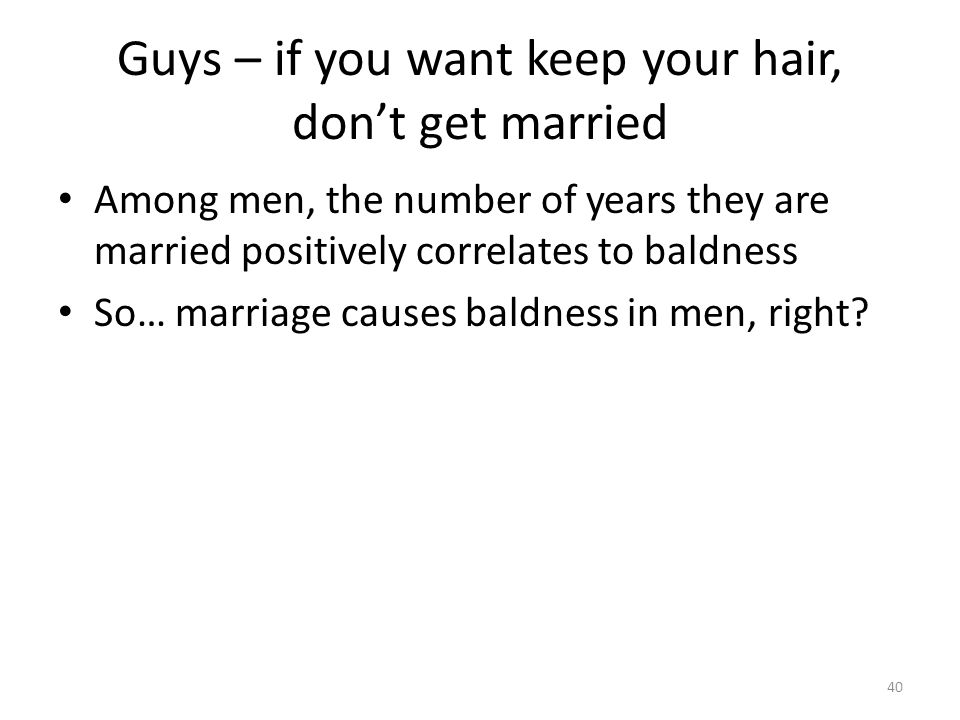 Guys – if you want keep your hair, don't get married
