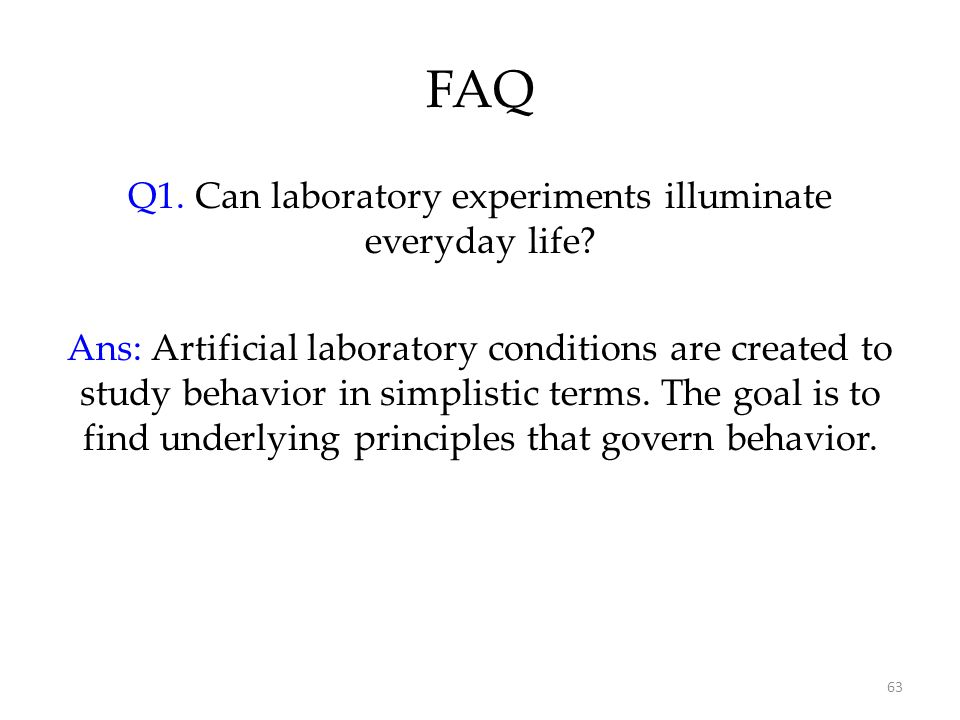 Q1. Can laboratory experiments illuminate everyday life