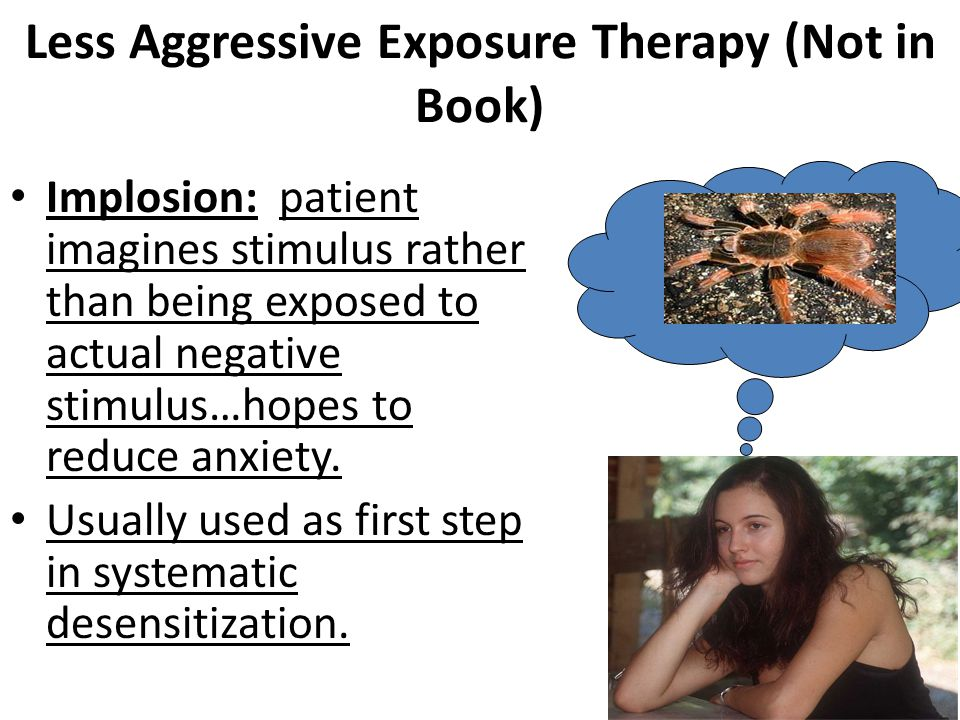 Less Aggressive Exposure Therapy (Not in Book)