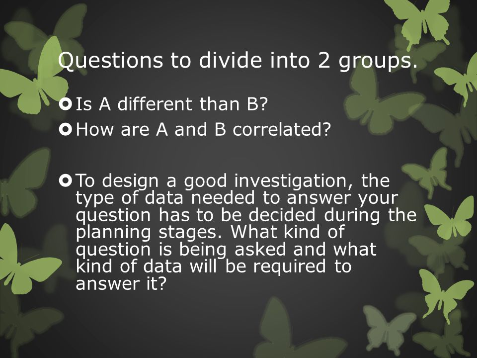 Questions to divide into 2 groups.