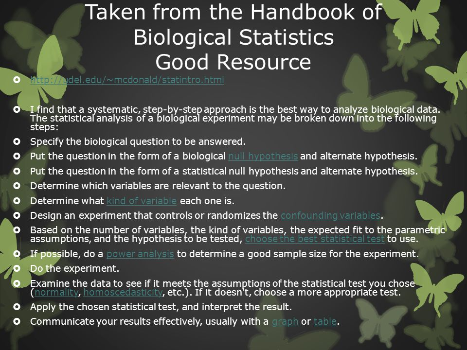 Taken from the Handbook of Biological Statistics Good Resource