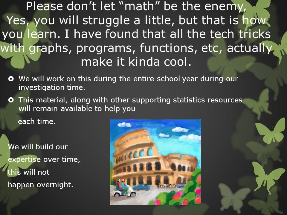 Please don't let math be the enemy, Yes, you will struggle a little, but that is how you learn. I have found that all the tech tricks with graphs, programs, functions, etc, actually make it kinda cool.