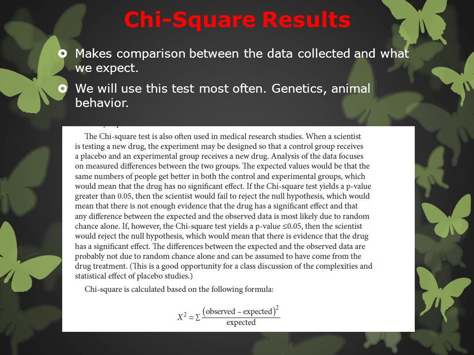 Chi-Square Results Makes comparison between the data collected and what we expect.