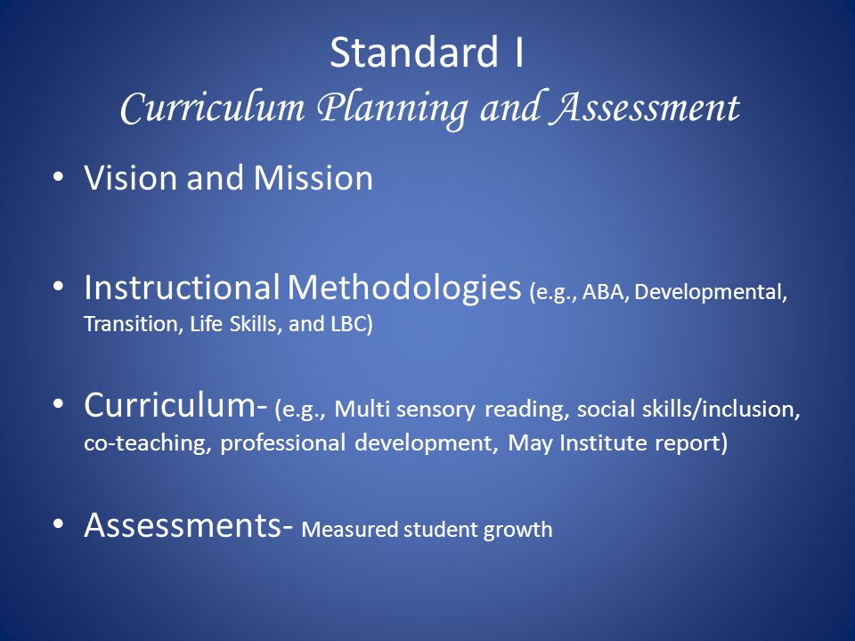 Standard I Curriculum Planning and Assessment