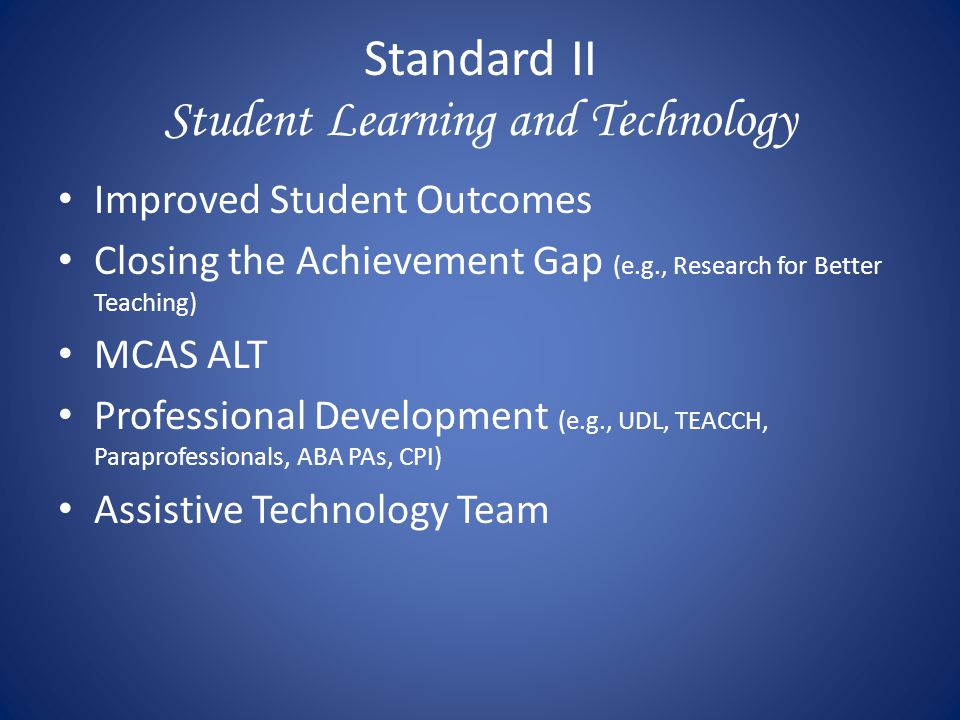 Standard II Student Learning and Technology