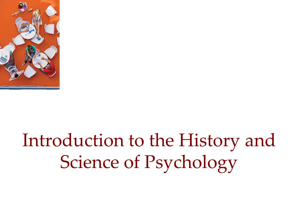 Introduction to the History and Science of Psychology