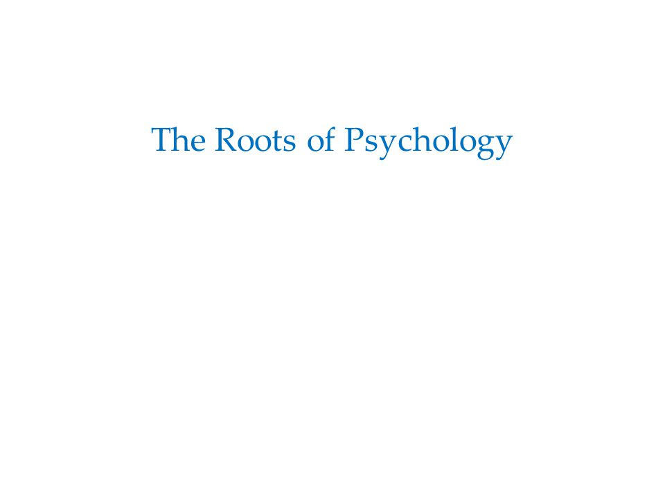 The Roots of Psychology