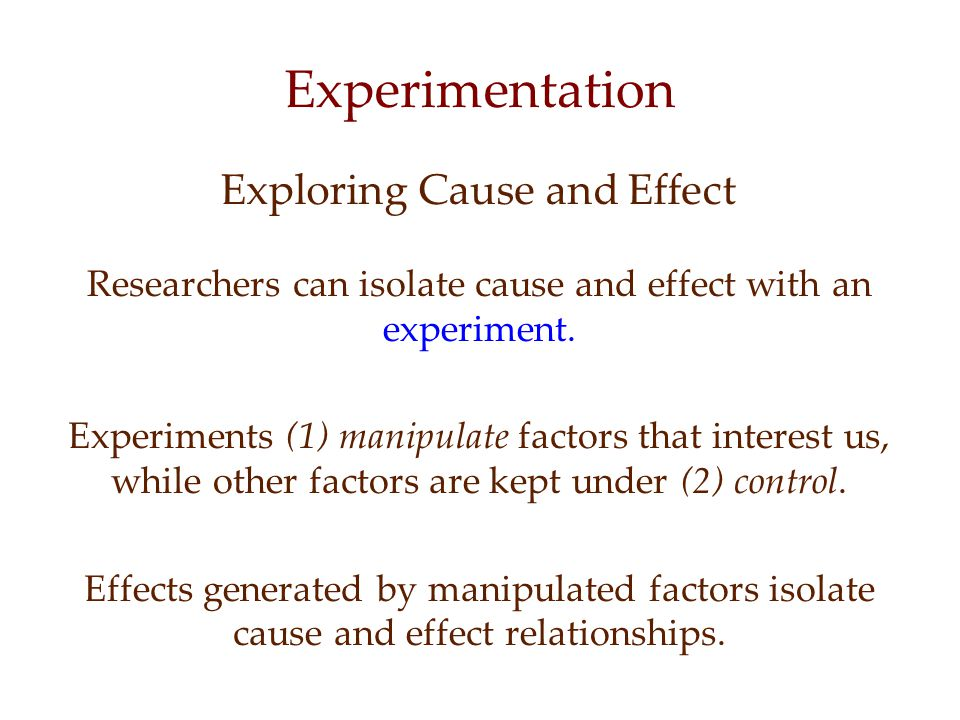 Experimentation Exploring Cause and Effect