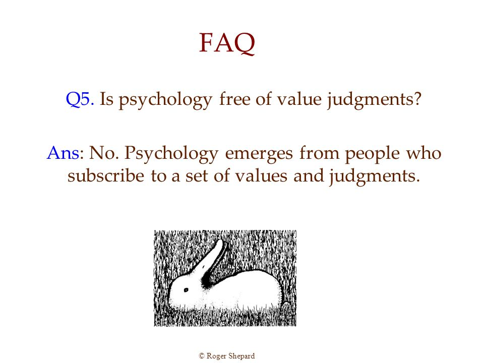 Q5. Is psychology free of value judgments
