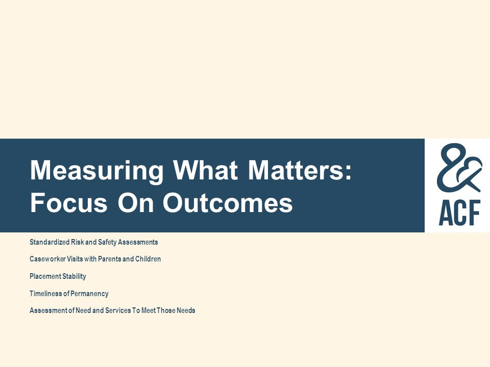 Measuring What Matters: Focus On Outcomes