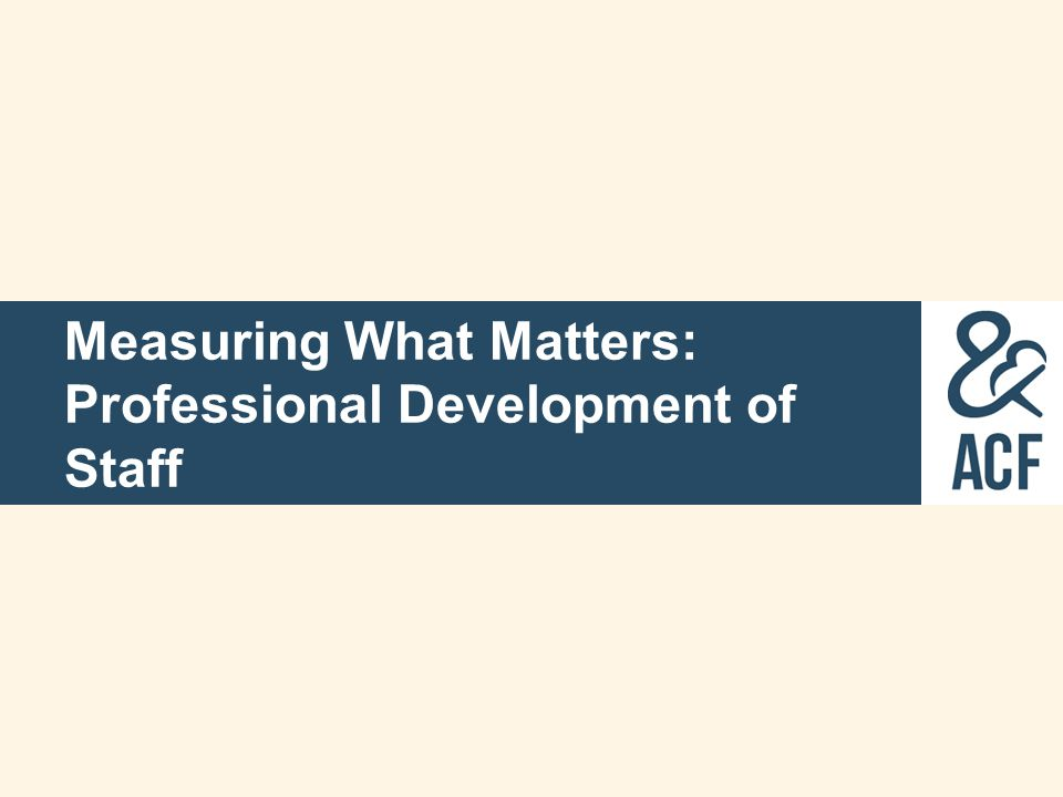 Measuring What Matters: Professional Development of Staff