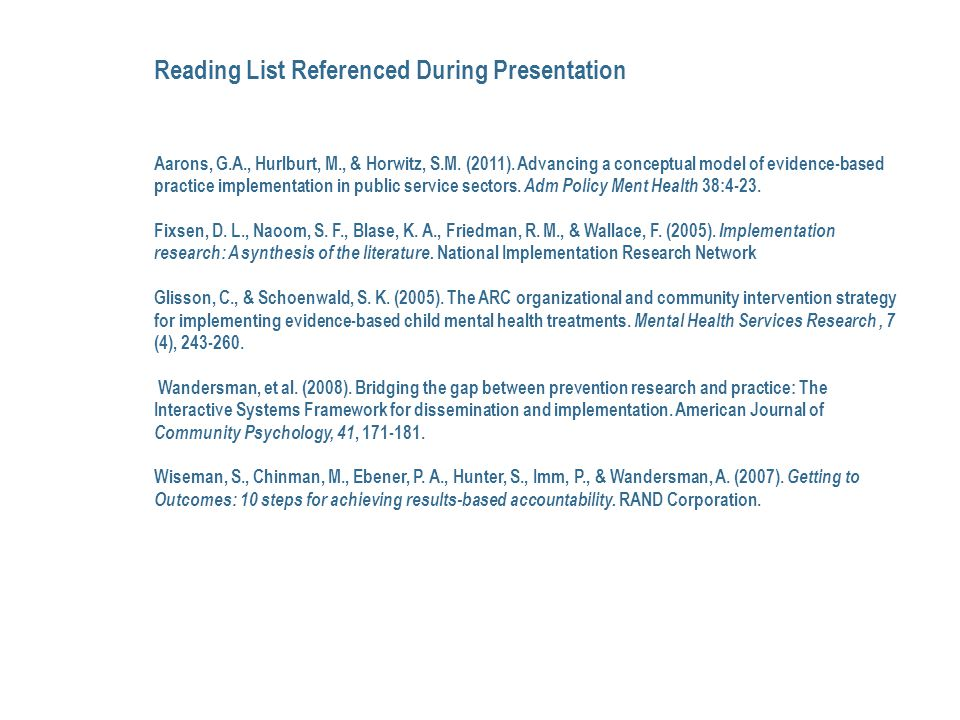 Reading List Referenced During Presentation Aarons, G.A., Hurlburt, M., & Horwitz, S.M.