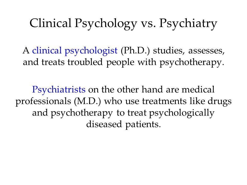 Clinical Psychology vs. Psychiatry