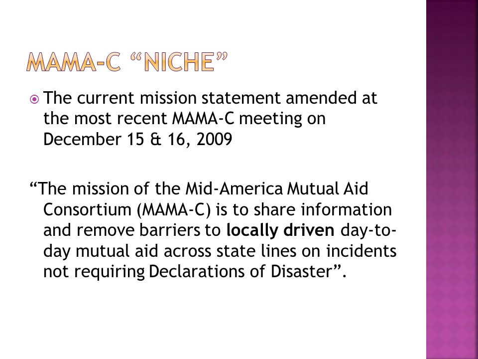 MAMA-C Niche The current mission statement amended at the most recent MAMA-C meeting on December 15 & 16, 2009.
