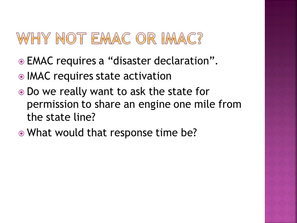 Why not EMAC or IMAC EMAC requires a disaster declaration .