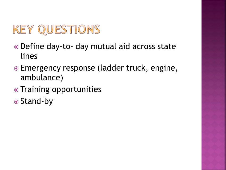 Key Questions Define day-to- day mutual aid across state lines