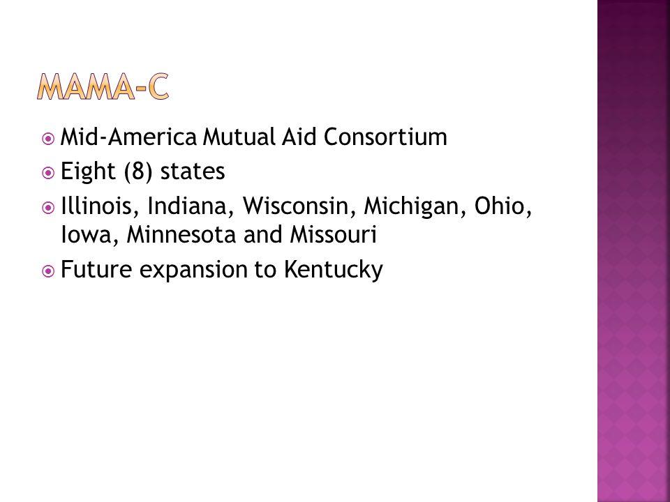 MAMA-C Mid-America Mutual Aid Consortium Eight (8) states