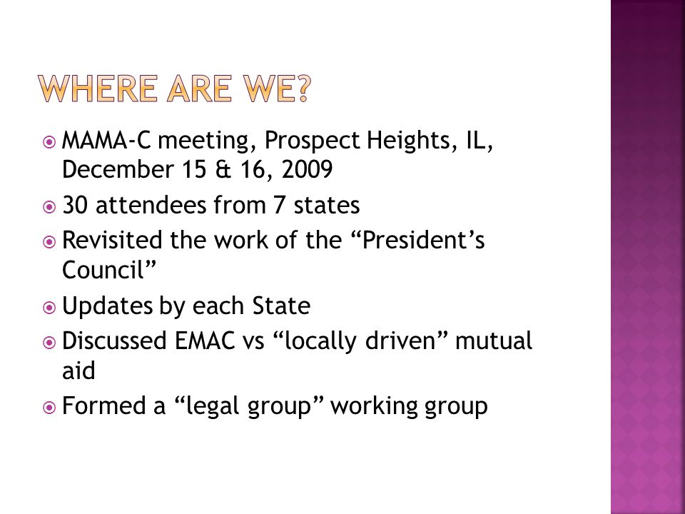Where are we MAMA-C meeting, Prospect Heights, IL, December 15 & 16, 2009. 30 attendees from 7 states.
